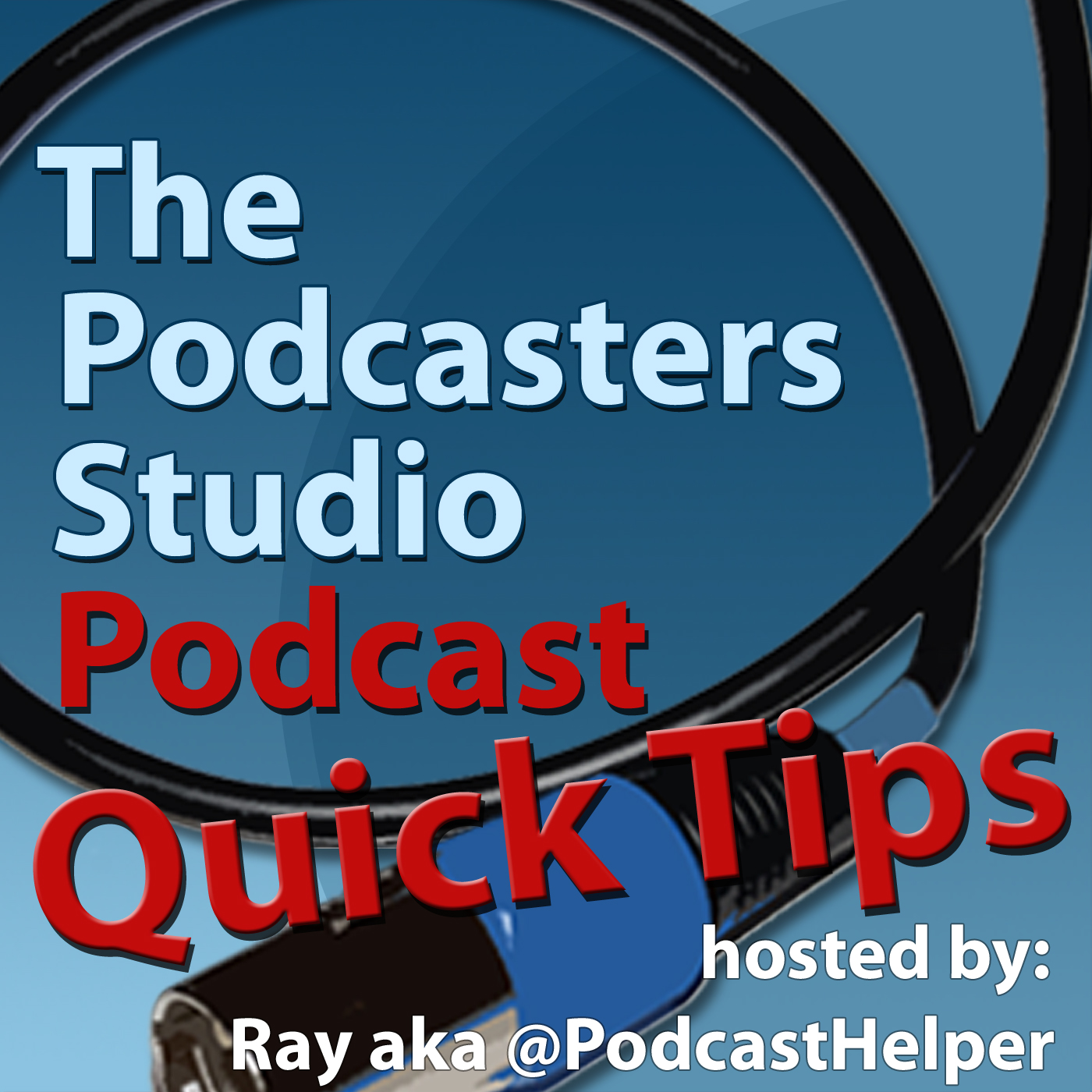 Podcast Quick Tips - Learn how to podcast one tip at a time